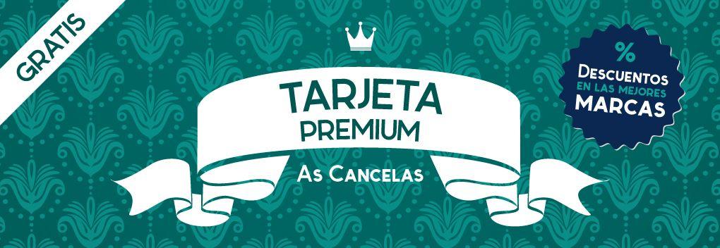 Tarjeta Premium As Cancelas