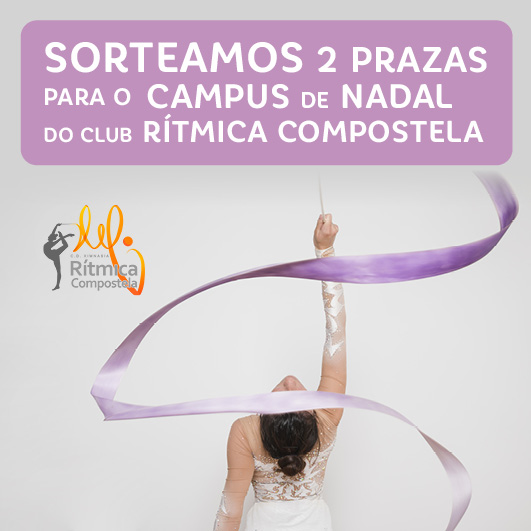 Abrir Sorteamos 2 prazas para o Campus de Nadal do Club Rítmica Compostela