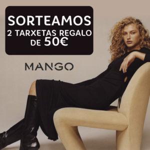 Abrir Sorteamos 2 tarxetas regalo de 50€ para Mango